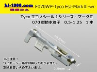 070 Type  /waterproofing/   Receptacle contact 0.5-1.25( No wire seal )/F070WP- [Tyco-Electronics] -EsJ-Mark 2 -wr